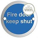 Circular Fire Door Keep Shut Sign Satin Anodised Aluminium 72mm Diameter